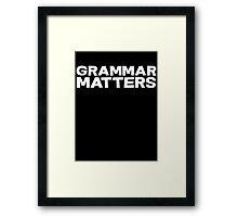 Grammar Matters Framed Print