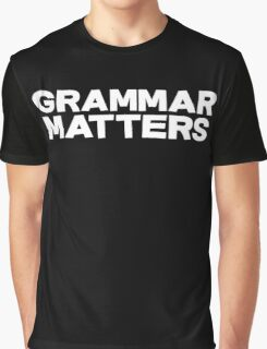 Grammar Matters Graphic T-Shirt