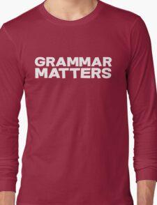 Grammar Matters Long Sleeve T-Shirt