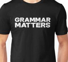 Grammar Matters Unisex T-Shirt