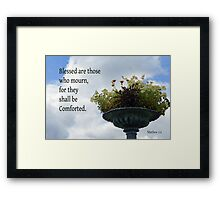 Shall be Comforted ~ Matthew 5:4 Framed Print