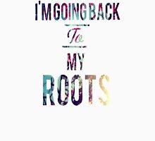 Im going back to my roots Unisex T-Shirt