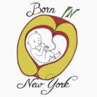 Born in New York by Szilvia Ponyiczki
