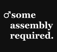 Male- Some Assembly Required. by sarethjay