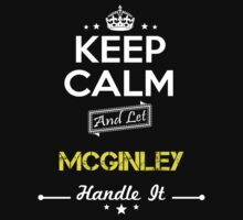 MCGINLEY KEEP CLAM AND LET  HANDLE IT - T Shirt, Hoodie, Hoodies, Year, Birthday by oaoatm