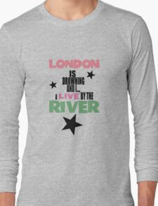 I live by the river (blue star edition) Long Sleeve T-Shirt