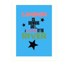 I live by the river (blue star edition) Art Print