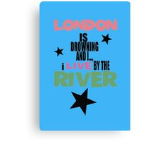 I live by the river (blue star edition) Canvas Print