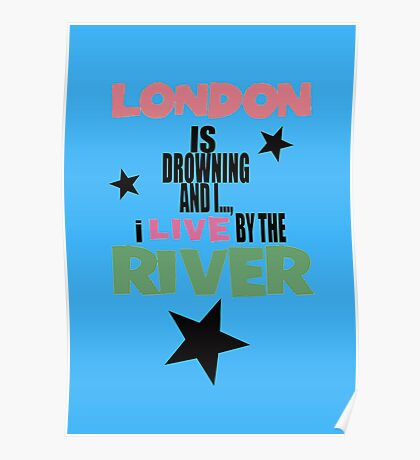 I live by the river (blue star edition) Poster