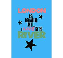 I live by the river (blue star edition) Photographic Print