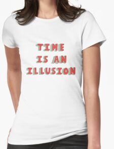 Time Is An Illusion Womens Fitted T-Shirt
