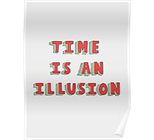 Time Is An Illusion Poster