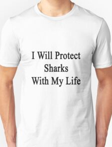 I Will Protect Sharks With My Heart  T-Shirt