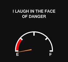 Laughing in the face danger Unisex T-Shirt