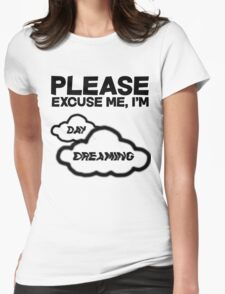 Please excuse me, I'm daydreaming Womens Fitted T-Shirt