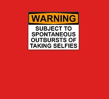 WARNING: SUBJECT TO SPONTANEOUS OUTBURSTS OF TAKING SELFIES Womens Fitted T-Shirt