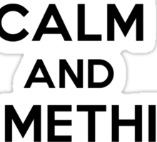 Keep Calm and Something Something (lights version) Sticker
