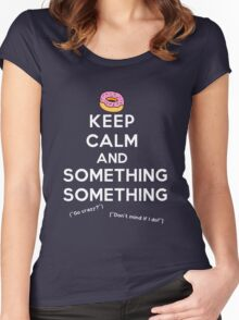 Keep Calm and Something Something (darks version) Women's Fitted Scoop T-Shirt