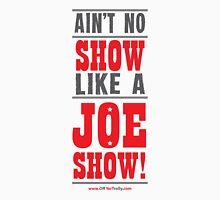 JOE SHOW-text Unisex T-Shirt