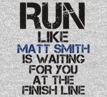 Run Like Matt Smith is Waiting by slitheenplanet