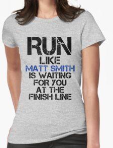 Run Like Matt Smith is Waiting T-Shirt