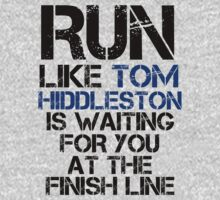 Run Like Tom Hiddleston is Waiting by slitheenplanet