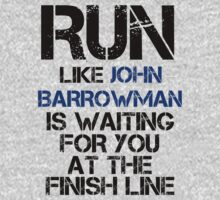 Run Like John Barrowman is Waiting T-Shirt