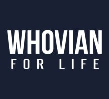 Whovian for Life - White by slitheenplanet
