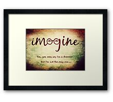 Imagine - John Lennon T-Shirt - You may say I'm a dreamer, but I'm not the only one... Framed Print
