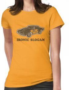 Ironic Slogan Womens Fitted T-Shirt