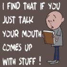 Karl Pilkington - I Find That If You Just Talk by KarlPilkington