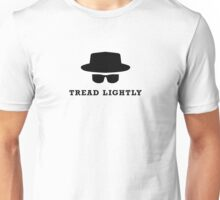"In the words of Walter White, ""tread lightly"" Unisex T-Shirt"