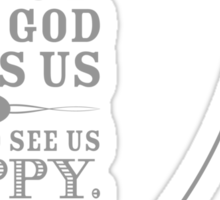 Wine is constant proof that God loves us & loves to see us happy. Sticker
