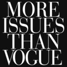 More Issues than Vogue Black by RexLambo