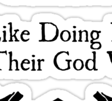 Clerics like doing it while their god watches Sticker