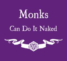 Monks can do it naked (For Dark Shirts) T-Shirt