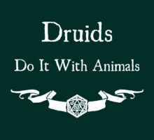Druids Do It With Animals (For Dark Shirts) by Serenity373737