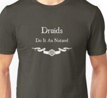 Druids Do It Au Naturel (for Dark Shirts) Unisex T-Shirt