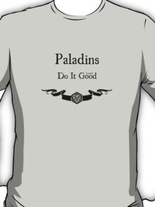 Paladins Do It (Lawful) Good T-Shirt