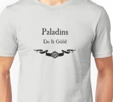 Paladins Do It (Lawful) Good Unisex T-Shirt