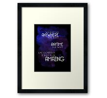 Doctor Who Quote - Anywhere and Anytime Framed Print