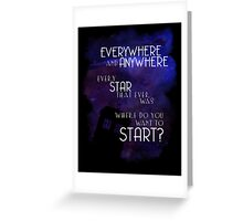 Doctor Who Quote - Everywhere and Anywhere Greeting Card