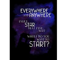 Doctor Who Quote - Everywhere and Anywhere Photographic Print
