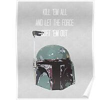 Kill 'Em All and Let the Force Sort 'Em Out Poster