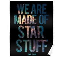 We Are Made of Star Stuff - Carl Sagan Quote Poster