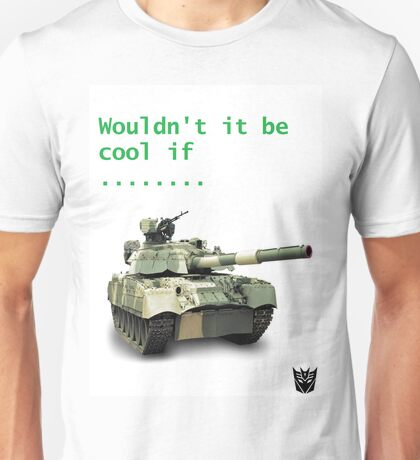 Wouldn't it be cool if Unisex T-Shirt