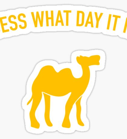 Guess What Day It Is? Hump Day T-Shirt Sticker