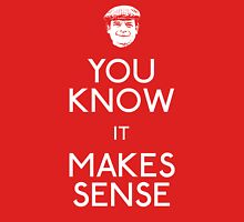 Del Boy: You Know It Makes Sense Unisex T-Shirt