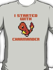 I Started With Charmander T-Shirt