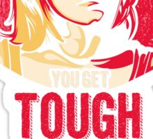 Get Tough, Get Even  Sticker